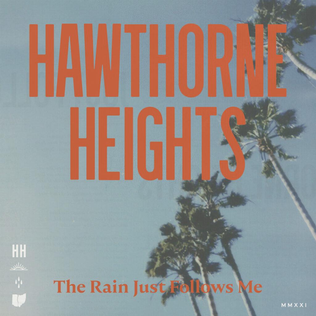 HAWTHORNE HEIGHTS - 'The Rain Just Follows Me'